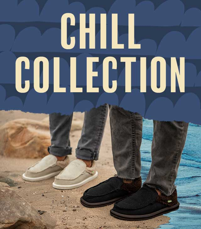 Sanuk Chill Collection.
